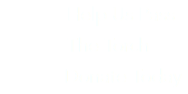 Help Us Pass the Torch - Donate Today